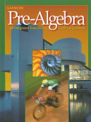 Glencoe Pre-Algebra: An Integrated Transition to Algebra & Geometry