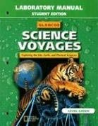 Glencoe Science Voyages Laboratory Manual Level Green: Exploring the Life, Earth, and Physical Sciences