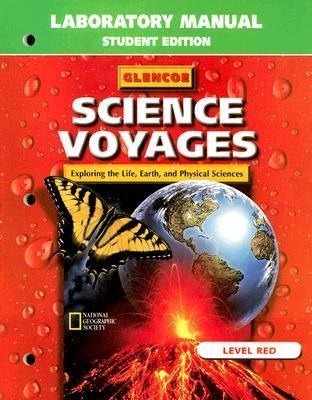 Glencoe Science Voyages Level Red Laboratory Manual: Exploring the Life, Earth, and Physical Sciences