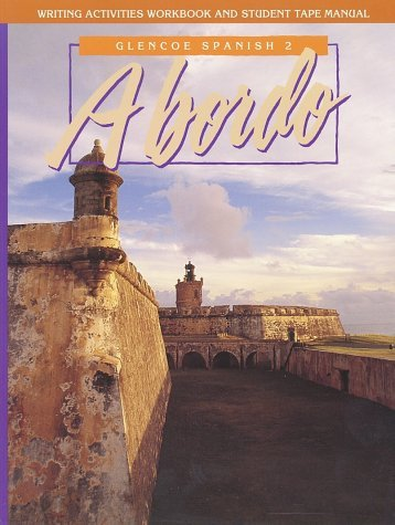 Glencoe Spanish 2 a Bordo Writing Activities Workbook and Student Tape Manual