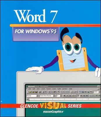 Glencoe's Visual Approach Series, Word 7 for Windows 95, Text and Applications Workbook