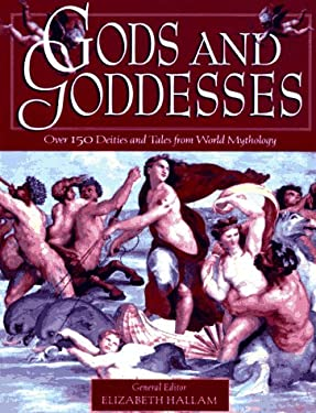 Gods and Goddesses: A Treasury of Dieties and Tales from World Mythology