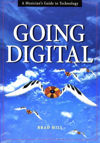 Going Digital: A Musician's Guide to Technology