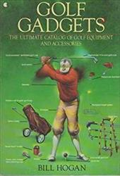 Golf Gadgets: The Ultimate Sourcebook of Golf Equipment and Accessories 110795