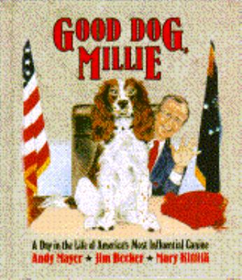 Good Dog, Millie: A Day in the Life of America's Most Influential Canine
