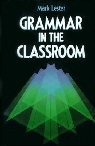 Grammar in the Classroom