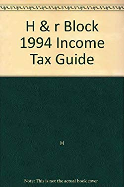 Handr Block 1994 Income Tax Guide: The One Book You Need for Your 1993 Return