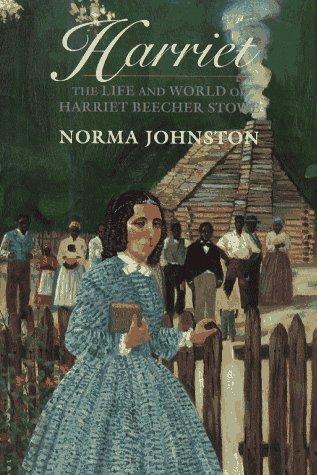 Harriet: The Life and World of Harriet Beecher Stowe