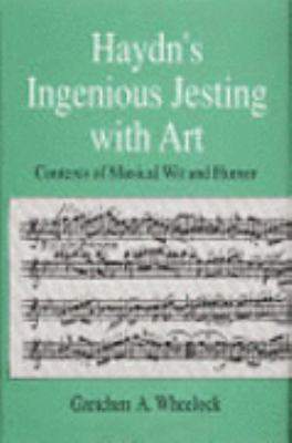 Haydn's Ingenious Jesting with Art: Contexts of Musical Wit & Humor
