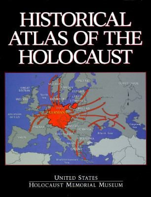Historical Atlas of the Holocaust