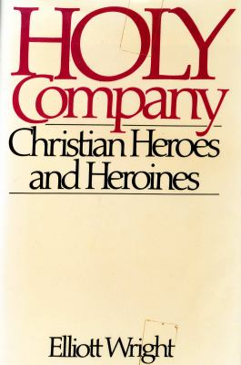 Holy Company: Christian Heroes and Heroines