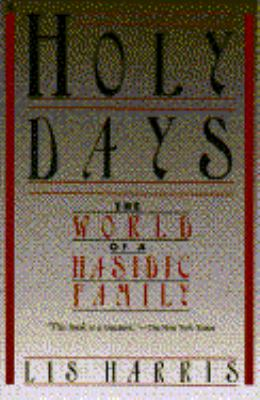 Holy Days: The World of a Hasidic Family 9780020209706