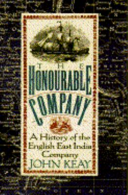 Honourable Company: A History of the English East India Company