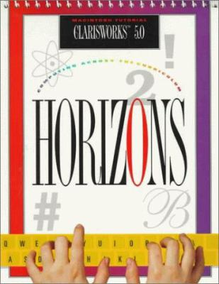 Horizons ClarisWorks 5.0 Macintosh Tutorial: Computing Across the Curriculum