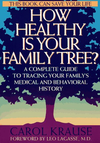 How Healthy is Your Family Tree?: A Complete Guide to Tracing Your Family's Medical and Behavioral Tree 9780020441656