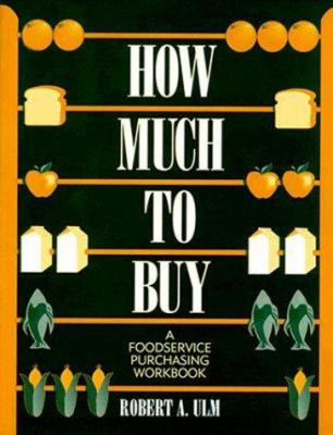 How Much to Buy: A Foodservice Purchasing Workbook