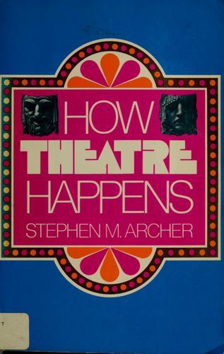 How Theatre Happens