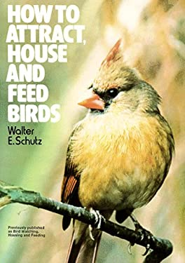 How to Attract, Feed and House Birds