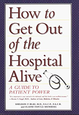 How to Get Out of the Hospital Alive: A Guide to Patient's Rights and Responsibilities