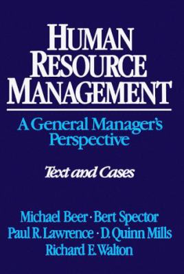 Human Resource Management: A General Manager's Perspective: Text and Cases