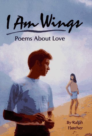 I Am Wings: Poems about Love