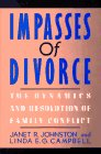 Impasses of Divorce: The Dynamics and Resolution of Family Conflict 9780029166215