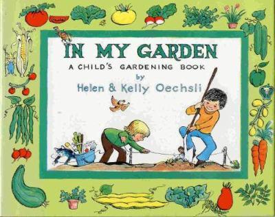 In My Garden: A Child's Gardening Book 9780027685107