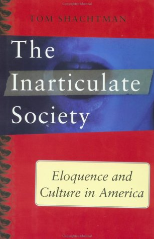 Inarticulate Society: Eloquence and Culture in America