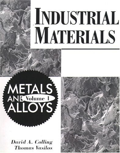 Industrial Materials: Volume 1, Metals and Alloys 9780023235603