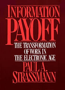 Information Payoff: The Transformation of Work in the Electronic Age