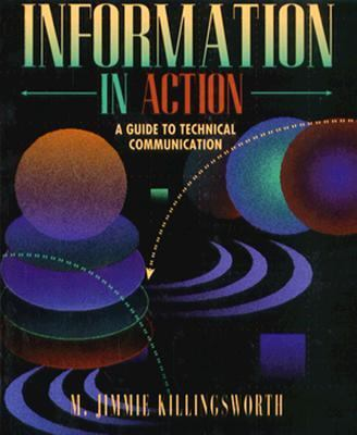 Information in Action: A Guide to Technical Communication