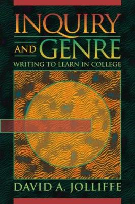 Inquiry and Genre: Writing to Learn in College