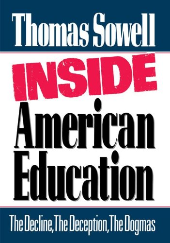 Inside American Education: The Decline, the Deception, the Dogmas 9780029303306