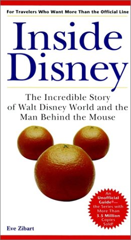 Inside Disney: The Incredible Story of Walt Disney World and the Man Behind the Mouse