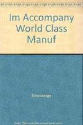 Instructor's Manual to Accompany World Class Manufacturing Casebook