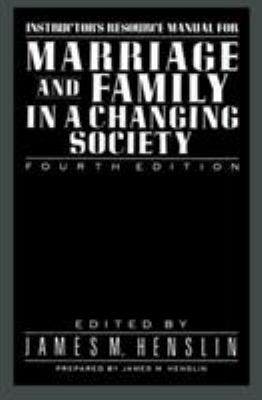 Instructor's Resource Manual for Marriage and Family in a Changing Society