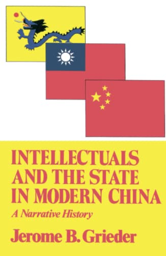 Intellectuals and the State in Modern China: A Narrative History