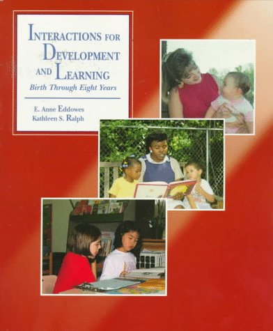 Interactions for Development and Learning: Birth Through Eight Years