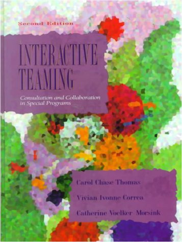 Interactive Teaming: Consultation and Collaboration in Special Programs