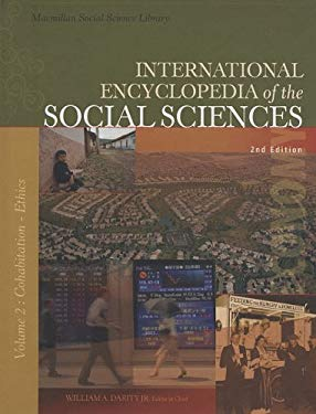 International Encyclopedia of the Social Sciences: Volume 2: Cohabitation-Ethics in Experimentation 9780028659671