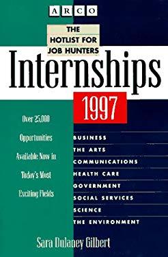 Internships, 1997: The Hotlist for Job Hunters