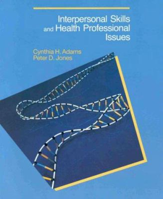 Interpersonal Skills and Health Professional Issues
