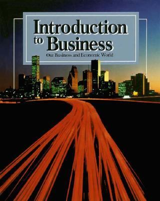 Introduction to Business: Our Business and Economic World. Sintroduction to Business: Our Business and Economic World. Student Edition Tudent Ed