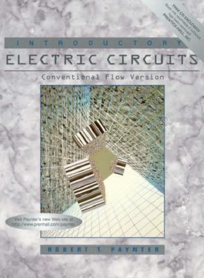 Introductory Electric Circuits: Conventional Flow Version 9780023924026