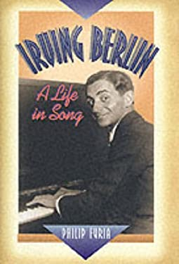 Irving Berlin: A Life in Song 9780028648156