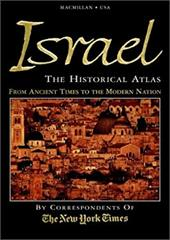 Israel: The Historical Atlas
