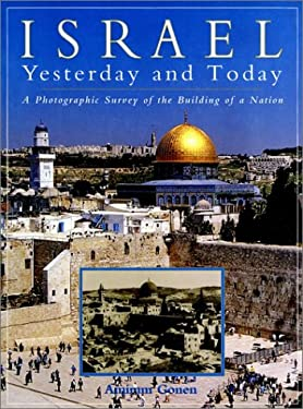 Israel Yesterday and Today: A Photographic Survey of the Building of a Nation