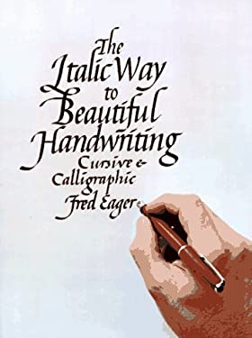 Italic Way to Beautiful Handwriting, Cursive and Calligraphic 9780020799900