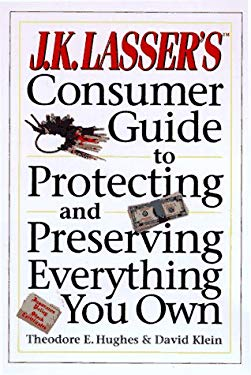 J. K. Lasser's Consumer Guide to Protecting and Preserving What You Own