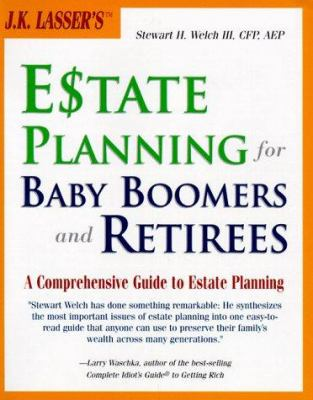 J. K. Lasser's Estate Planning for Baby Boomers and Retirees